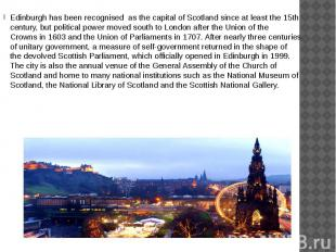 Edinburgh has been recognised as the capital of Scotland since at least the 15th