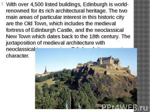 With over 4,500 listed buildings, Edinburgh is world-renowned for its rich archi