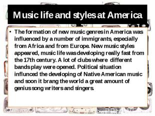 Music life and styles at America The formation of new music genres in America wa