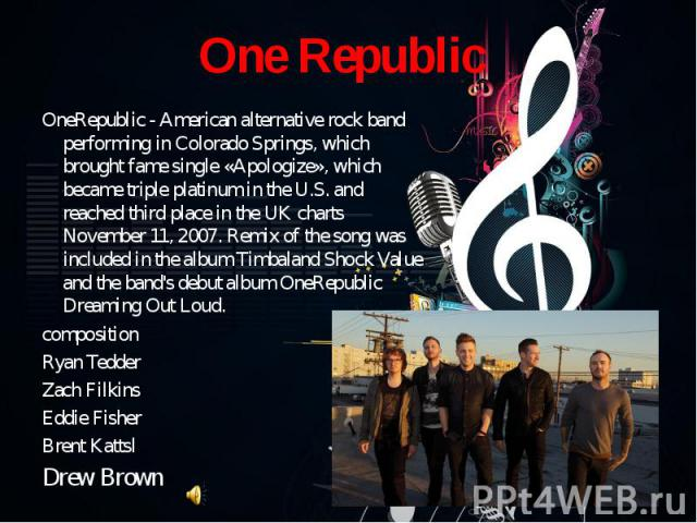 OneRepublic - American alternative rock band performing in Colorado Springs, which brought fame single «Apologize», which became triple platinum in the U.S. and reached third place in the UK charts November 11, 2007. Remix of the song was included i…