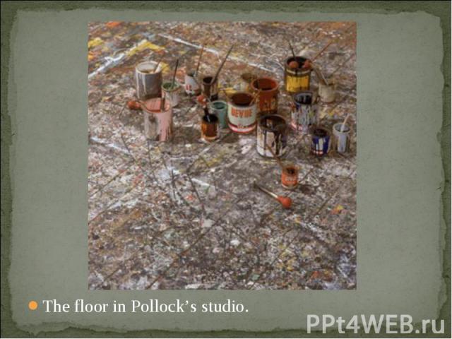 The floor in Pollock's studio. The floor in Pollock's studio.