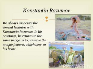 Konstantin Razumov We always associate the eternal feminine with Konstantin Razu