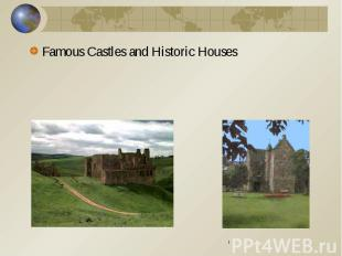 Famous Castles and Historic Houses Famous Castles and Historic Houses