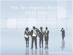 The Ten Highest-Paying Dirty Jobs Done by Natalia Mal'tseva and Anastasia Pockac