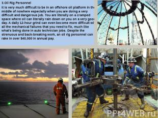 3.Oil Rig Personnel 3.Oil Rig Personnel It is very much difficult to be in an of