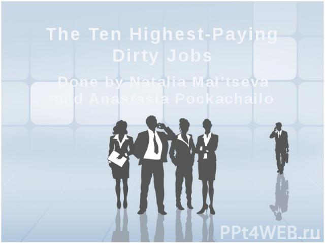 The Ten Highest-Paying Dirty Jobs Done by Natalia Mal'tseva and Anastasia Pockachailo