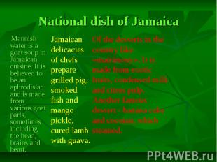 National dish of Jamaica Mannish water is a goat soup in Jamaican cuisine. It is