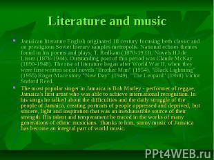 Literature and music Jamaican literature English originated 18 century focusing