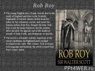 Rob Roy The young English hero, Frank, travels first to the north of England and