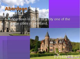 Aberdeen is photo of a city one of the large cities of Scotland. Aberdeen is pho