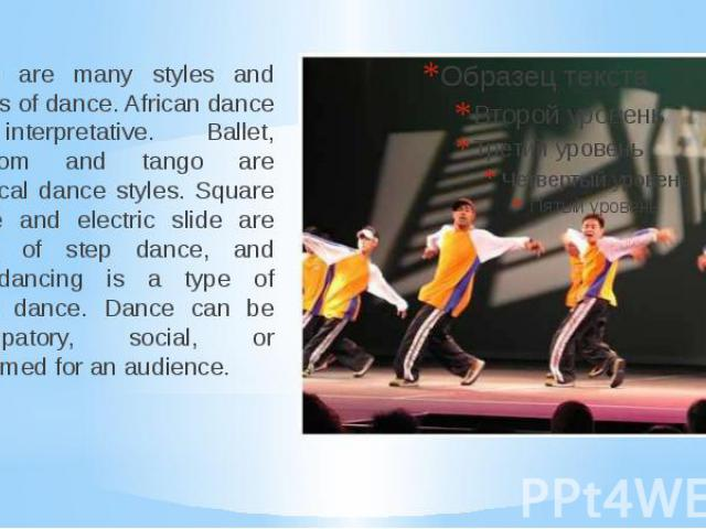 There are many styles and genres of dance. African dance is interpretative. Ballet, ballroom and tango are classical dance styles. Square dance and electric slide are forms of step dance, and breakdancing is a type of street dance. Dance can be part…