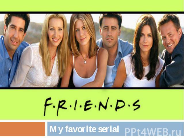 My favorite serial