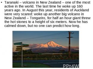 Taranaki – volcano in New Zealand – one of the most active in the world. The las