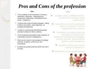 Pros and Cons of the profession Pros The possibility of self-realization in all