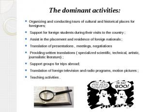 The dominant activities: Organizing and conducting tours of cultural and histori