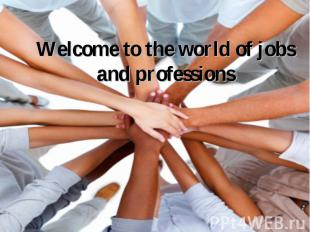 Welcome to the world of jobs and professions
