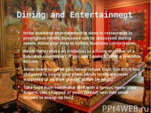 Dining and Entertainment Initial business entertainment is done in restaurants i