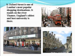 9. Oxford Street is one of London's most popular shopping destinations. It stand