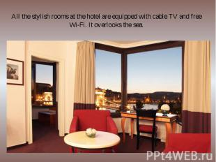 All the stylish rooms at the hotel are equipped with cable TV and free Wi-Fi. It
