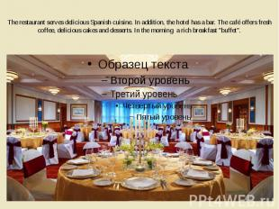 The restaurant serves delicious Spanish cuisine. In addition, the hotel has a ba