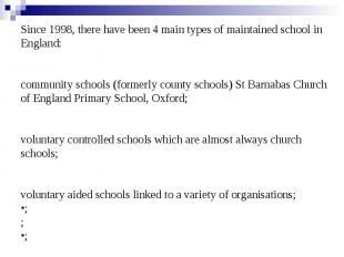 Since 1998, there have been 4 main types of maintained school in England: commun