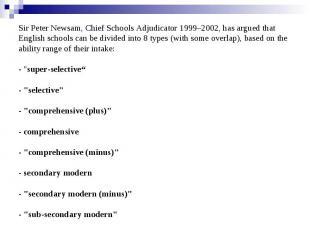 Sir Peter Newsam, Chief Schools Adjudicator 1999–2002, has argued that English s