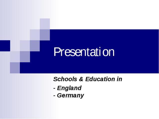 Presentation Schools & Education in - England - Germany