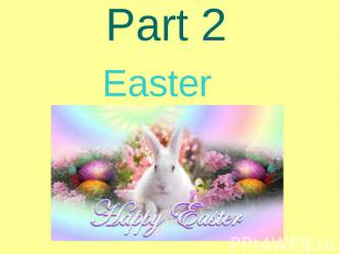 Part 2 Easter