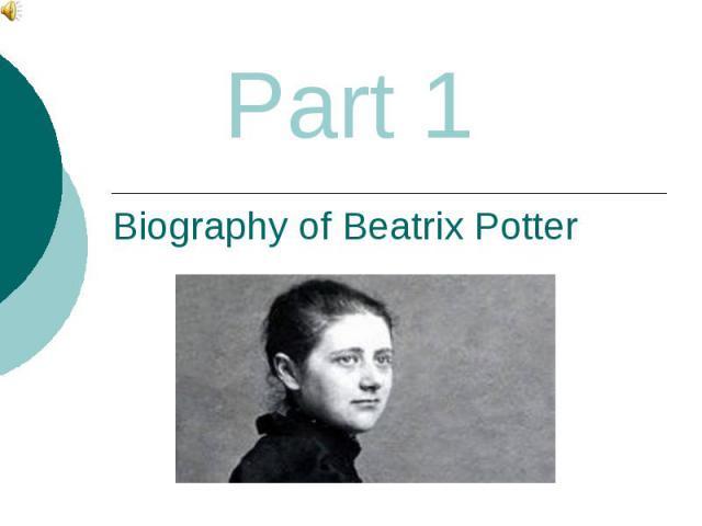 Biography of Beatrix Potter Part 1