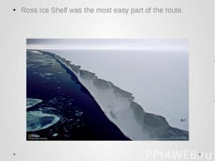 Ross Ice Shelf was the most easy part of the route. Ross Ice Shelf was the most