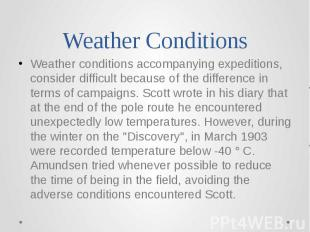 Weather Conditions Weather conditions accompanying expeditions, consider difficu