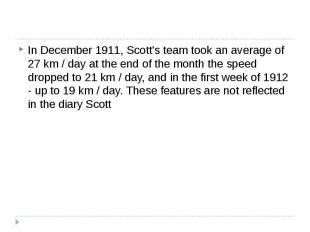 In December 1911, Scott's team took an average of 27 km / day at the end of the