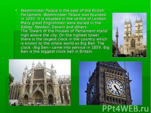 Westminster Palace is the seat of the British Parliament. Westminster Palace was