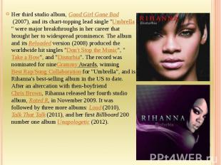 Her third studio album,Good Girl Gone Bad(2007), and its chart-toppi