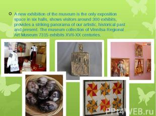 A new exhibition of the museum is the only exposition space in six halls, shows