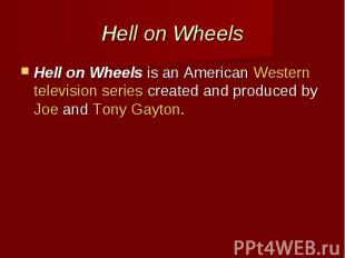 Hell on Wheels Hell on Wheelsis an AmericanWesterntelevision s