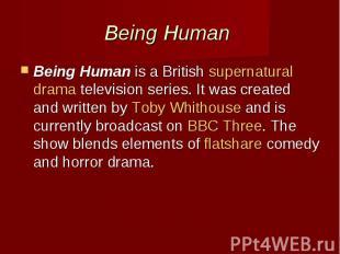 Being Human Being Humanis a Britishsupernaturaldrama&nbs