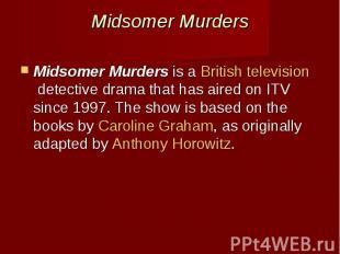 Midsomer Murders Midsomer Murdersis aBritish televisiondetecti
