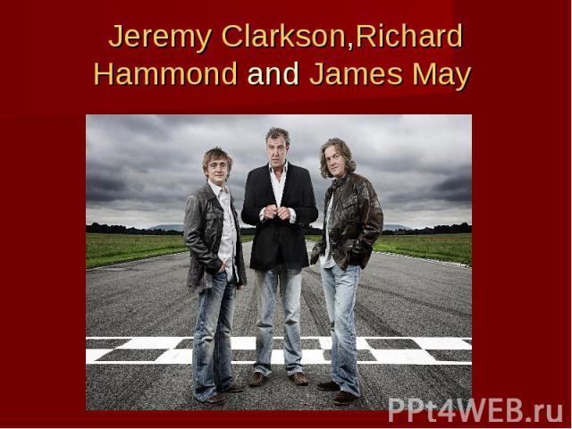 Jeremy Clarkson,Richard HammondandJames May