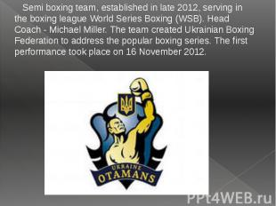 Semi boxing team, established in late 2012, serving in the boxing league World S