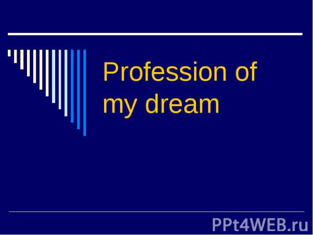Professionof my dream