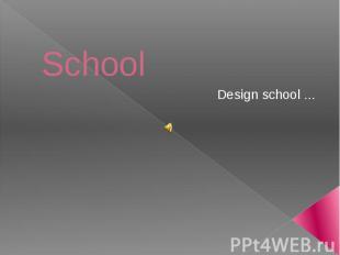 School Design school ...