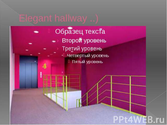 Elegant hallway ..)