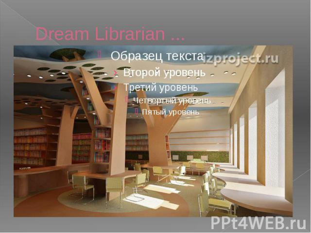 Dream Librarian ...