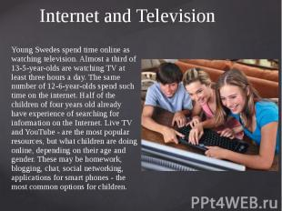 Internet and Television Young Swedes spend time online as watching television. A