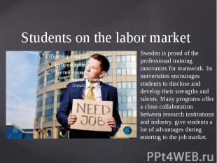 Students on the labor market Sweden is proud of the professional training innova