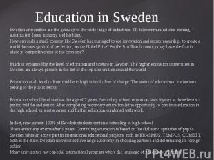 Education in Sweden Swedish universities are the gateway to the wide range of in