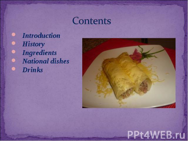 Introduction Introduction History Ingredients National dishes Drinks