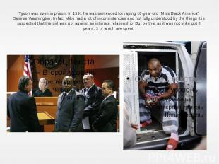 """Tyson was even in prison. In 1991 he was sentenced for raping 18-year-old """""""