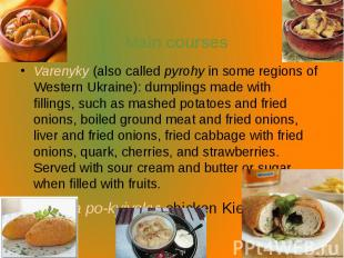 Main courses Varenyky(also calledpyrohyin some regions of West